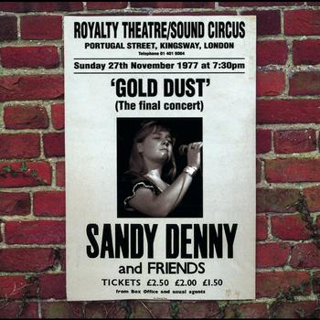 Sandy Denny - Gold Dust - Live At The Royalty (The Final Concert)