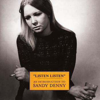 Sandy Denny - Listen, Listen - An Introduction To Sandy Denny