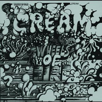 Cream - Wheels Of Fire (Remastered)