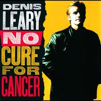 Denis Leary - No Cure For Cancer (Explicit Version)