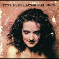 Patty Griffin - Living With Ghosts