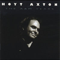 Hoyt Axton - The A&M Years
