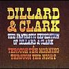 The Fantastic Expedition Of Dillard & Clark/Through The Morning Through The Night by Dillard & Clark