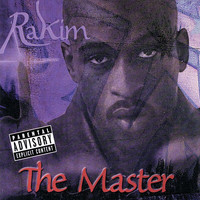 Rakim - The Master (Explicit Version)