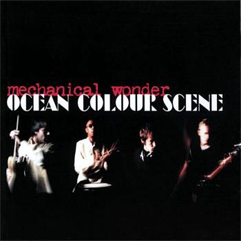 Ocean Colour Scene - Mechanical Wonder