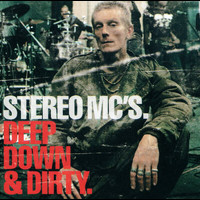 Stereo MC's - Deep Down & Dirty