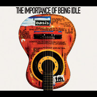 Oasis - The Importance of Being Idle (CD version) (Explicit)