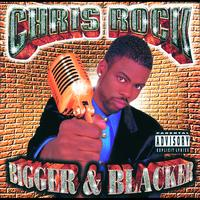 Chris Rock - Bigger & Blacker (Explicit Version)