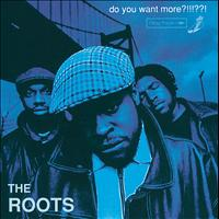 The Roots - Do You Want More?!!!??! (Explicit)