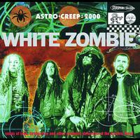 White Zombie - Astro Creep: 2000 Songs Of Love, Destruction And Other Synthetic Delusions Of The Electric Head