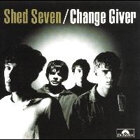 Shed Seven - Change Giver