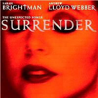 Sarah Brightman / Andrew Lloyd Webber - Surrender (The Unexpected Songs)