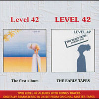 Level 42 - The Early Tapes / Level 42 (Digitally Remastered)