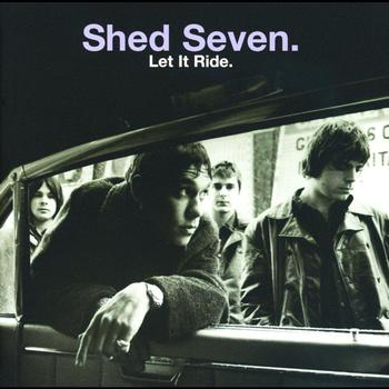Shed Seven - Let It Ride