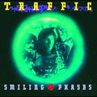 Traffic - Smiling Phases