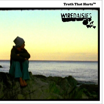 Wire Daisies - Truth That Hurts