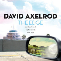 David Axelrod - The Edge: David Axelrod At Capitol Records 1966-1970