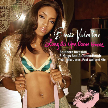 Brooke Valentine - Long As You Come Home (Remix [Explicit])