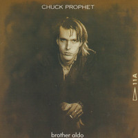 Chuck Prophet - Brother Aldo