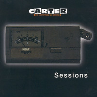 Carter The Unstoppable Sex Machine - Sessions