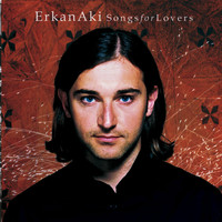 Erkan Aki - Songs For Lovers