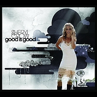 Sheryl Crow - Good Is Good (International Version)
