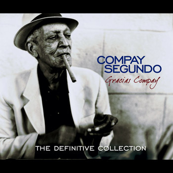 Compay Segundo - Gracias Compay (The Definitive Collection)