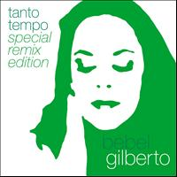 Bebel Gilberto - Tanto Tempo (- Remix Edition)