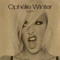 Ophélie Winter - Soon