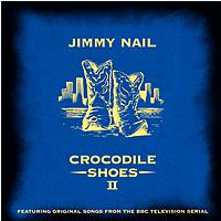Jimmy Nail - Crocodile Shoes II