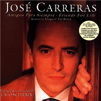 José Carreras - Amigos Para Siempre - Friends For Life