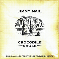 Jimmy Nail - Crocodile Shoes