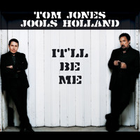 Jools Holland & Tom Jones - It'll Be Me