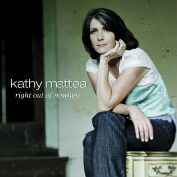 Kathy Mattea - Right Out Of Nowhere