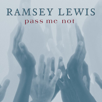 Ramsey Lewis - Pass Me Not
