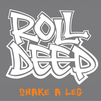 Roll Deep - Shake A Leg (Explicit)