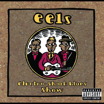 Eels - Electro-Shock Blues Show