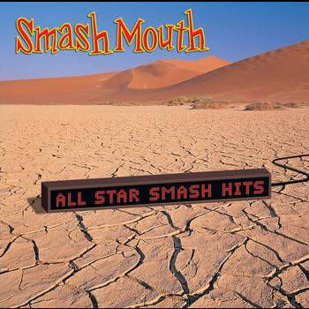 Smash Mouth - All Star Smash Hits (Explicit)