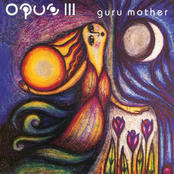 Opus III - Guru Mother