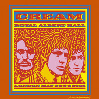 Cream - Royal Albert Hall London May 2-3-5-6 2005