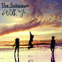 The Subways - With You (- CD 2 track)