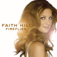 Faith Hill - Fireflies (Single Version)