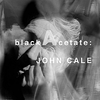 John Cale - Black Acetate