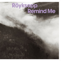 Röyksopp - Remind Me