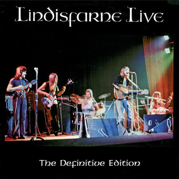 Lindisfarne - Live - The Definitive Edition