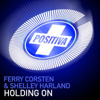 Ferry Corsten And Shelley Harland - Holding On