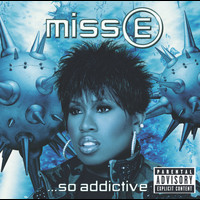 Missy Elliott - Miss E...So Addictive (Explicit)
