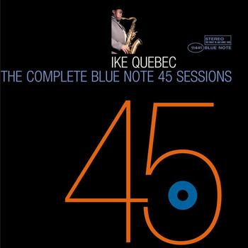 Ike Quebec - The Complete 45 Sessions