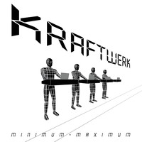 Kraftwerk - Minimum - Maximum