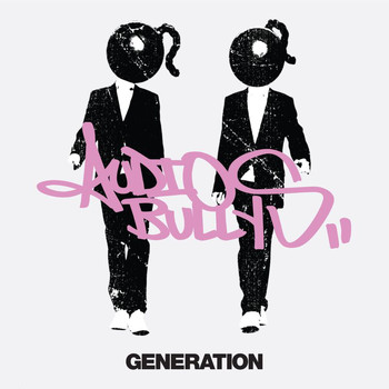 Audio Bullys - Generation (Explicit)